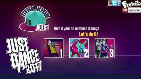 JUST DANCE 2017 Cool Kids Dance Quest Cant Feel My Face, Groove, Dont Wanna Know