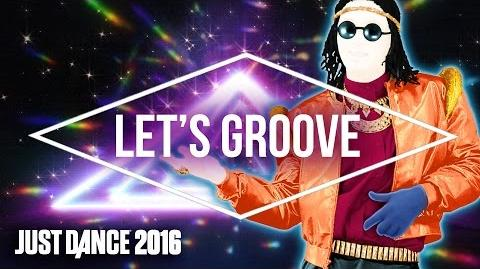 Just Dance 2016 - Let's Groove by Equinox Stars - Official US