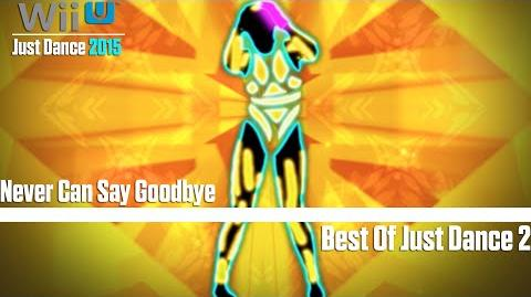 Never Can Say Goodbye - Best Of JD2 Just Dance 2015