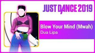 Just Dance 2019 (Unlimited) Blow Your Mind (Mwah)