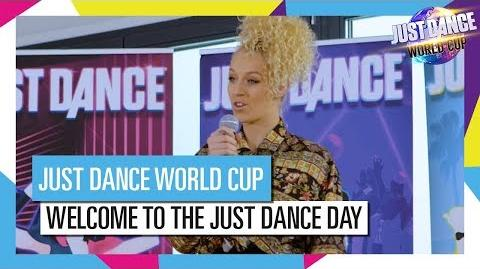 WELCOME TO THE JUST DANCE DAY JUST DANCE WORLD CUP