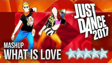 What Is Love (Mashup) - Just Dance 2017