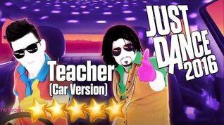 Teacher (Car Version) - Just Dance 2016
