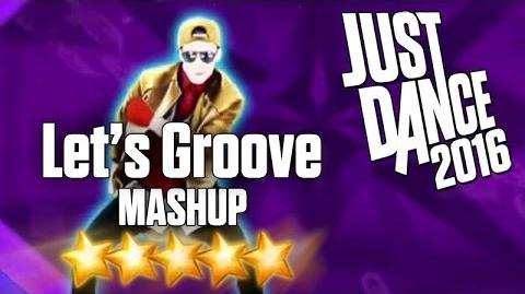 Just Dance 2016 - Let's Groove (MASHUP) - 5 stars