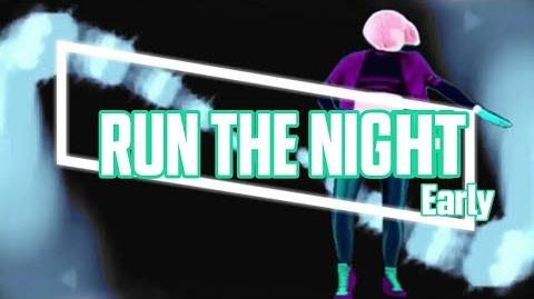 Just Dance 2017 Run The Night Early