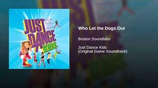 The Just Dance Kids - Who Let the Dogs Out
