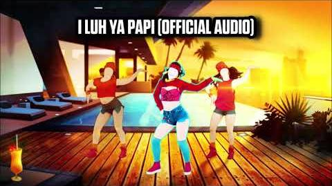 I Luh Ya Papi (Official Audio) - Just Dance Music