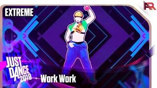 Work Work (Extreme Version) - Just Dance 2019