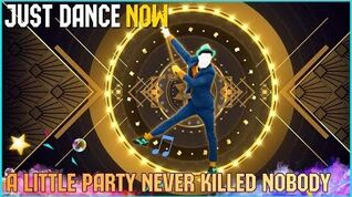 Just Dance Now - A Little Party Never Killed Nobody 5 stars