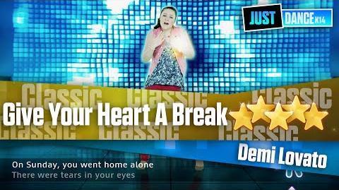 Give Your Heart A Break - Demi Lovato Just Dance Kids 2014
