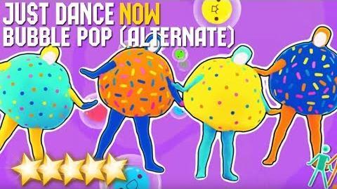 Bubble Pop! (Bubble Gum Version) - Just Dance Now