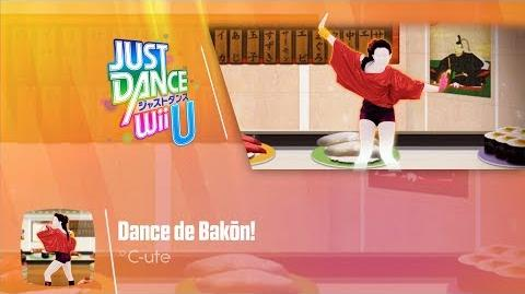 Dance De Bakōn! - Just Dance Wii U