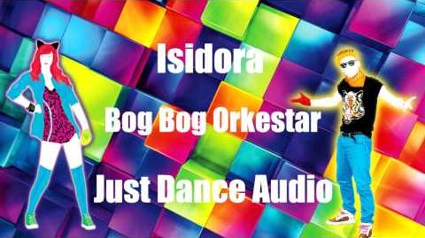 Isidora - Bog Bog Orkester Just Dance Audio