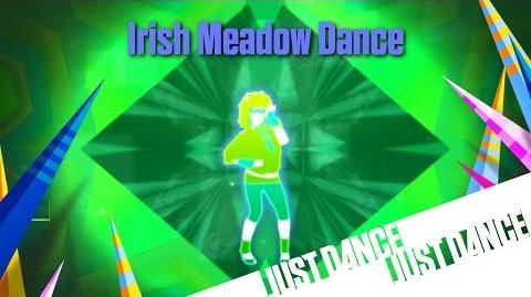Just Dance Unlimited - Irish Meadow Dance Mashup
