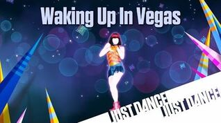 Waking Up in Vegas - Just Dance Now (No GUI)