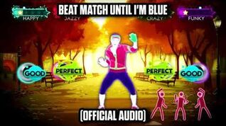 Beat Match Until I'm Blue (Official Audio) - Just Dance Music