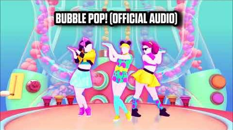 Bubble Pop! (Official Audio) - Just Dance Music