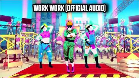 Work Work (Official Audio) - Just Dance Music