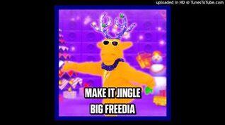 Big Freedia - Make It Jingle (JD18)