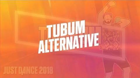 Just dance 2018 - TUBUM ALTERNATIVE (Com audio original)
