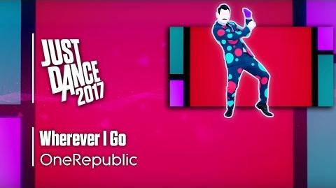Wherever I Go - Just Dance 2017 (7th-Gen)