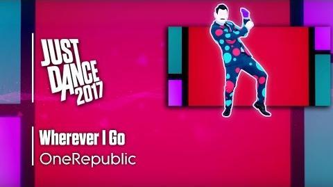 Wherever I Go - Just Dance 2017 (7th-Gen)