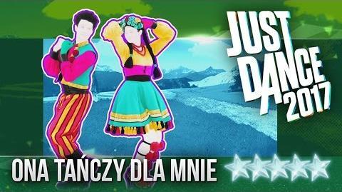 Just Dance 2017 Ona Tańczy Dla Mnie by Weekend - 5 stars