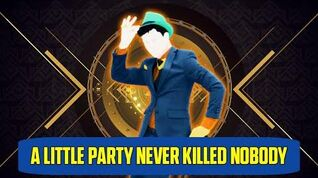A Little Party Never Killed Nobody (All We Got) - Just Dance 2019