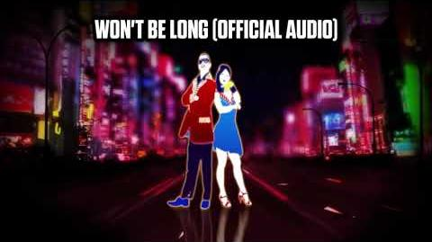 WON'T BE LONG (Official Audio) - Just Dance Music