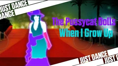 When I Grow Up - The Pussycat Dolls Just Dance 2