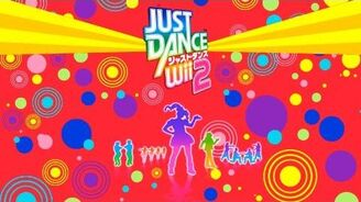 Just Dance Wii 2 - Song List!