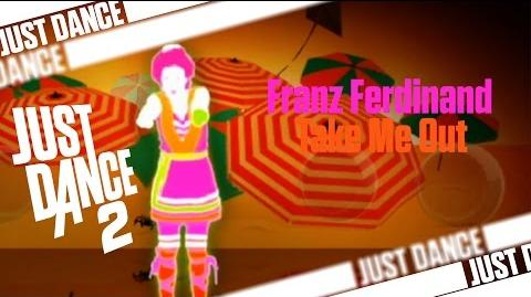 Take Me Out - Franz Ferdinand Just Dance 2