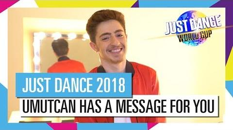 UMUTCAN HAS A MESSAGE FOR YOU JUST DANCE WORLD CUP OFFICIAL HD