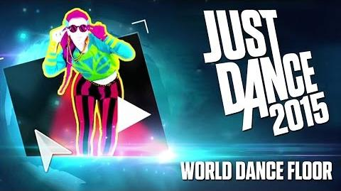 Just Dance 2015 - World Dance Floor 1