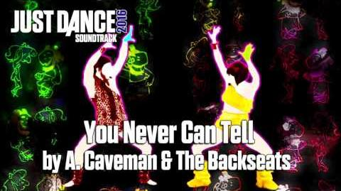 Just Dance 2016 Soundtrack - You Never Can Tell by A