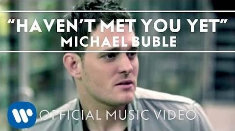 Michael Bublé - Haven't Met You Yet (Official Music Video)