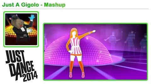 Just A Gigolo (Mashup) - Just Dance 2014