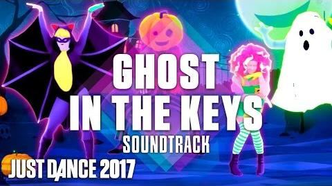 Just Dance 2017 (Soundtrack) Ghost In The Keys by Halloween Thrills