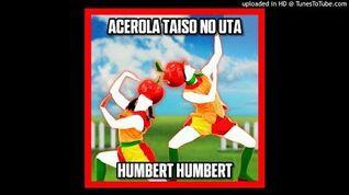 Humbert Humbert - Acerola Taiso no Uta