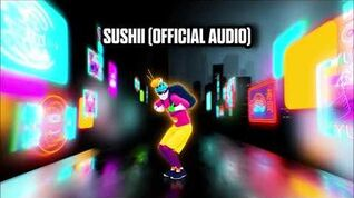 Sushi (Official Audio) - Just Dance Music
