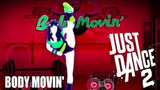 Body Movin' Gameplay Just Dance 2