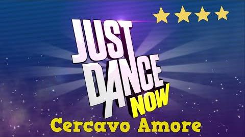 Cercavo Amore - Just Dance Now