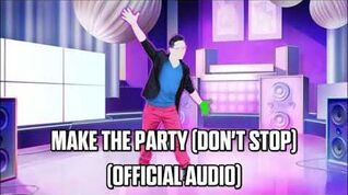 Make The Party (Don't Stop) (Official Audio) - Just Dance Music