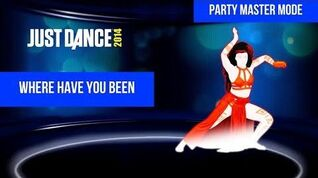 Where Have You Been (Party Master Mode) - Just Dance 2014