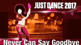 Just Dance 2017 - Never Can Say Goodbye by Gloria Gaynor