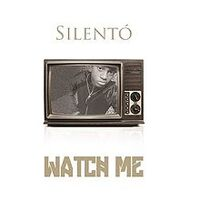 Watch Me by Silento