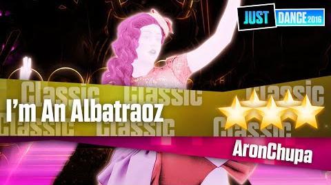I'm An Albatraoz - AronChupa Just Dance 2016