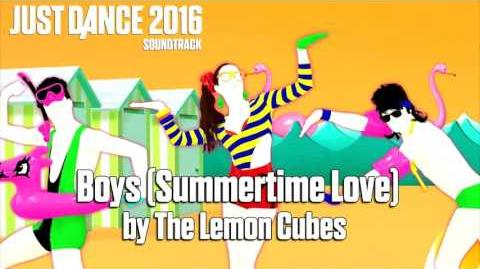 Just Dance 2016 Soundtrack - Boys (Summertime Love) by The Lemon Cubes