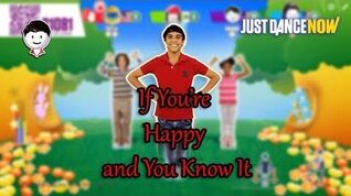 Just Dance Now If You're Happy and You Know It