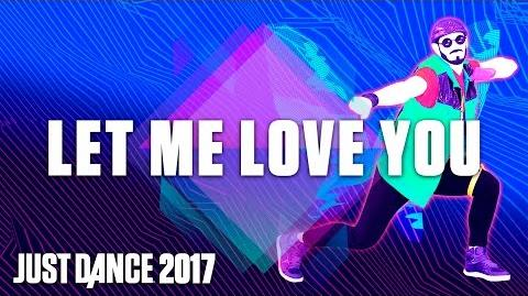 Just Dance 2017 Let Me Love You by DJ Snake Ft